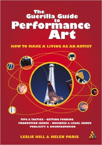 Leslie Hill, Helen Paris-Guerilla Guide to Performance Art  How to Make a Living as an Artist (2004)