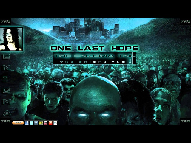 Zombie Theme One Last Hope by The Enigma TNG
