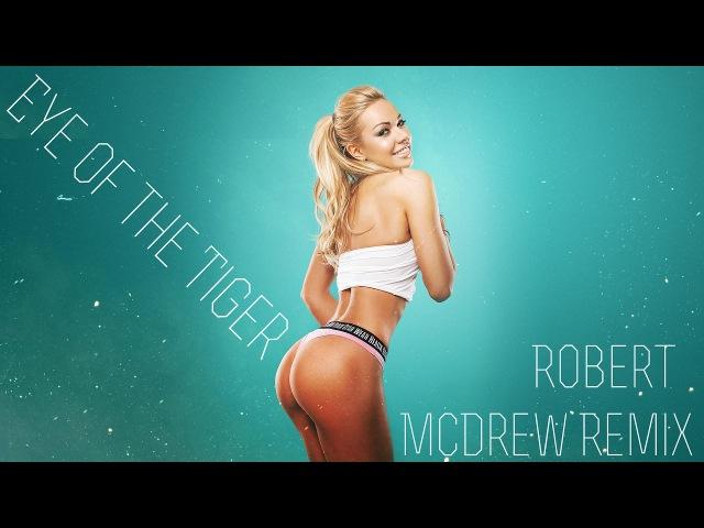 Survivor - Eye of the Tiger (McDrew Remix)