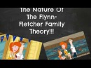The Nature Of The Flynn Fletcher Family? Spacial mother's day theory video)