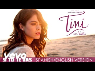 TINI - Si Tu Te Vas (Spanish/English Version (Audio Only))