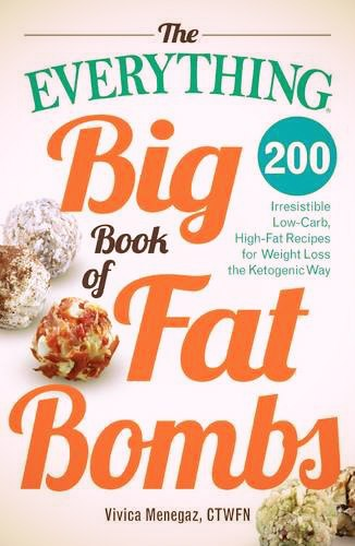 The Big Book of Fat Bombs - 200 Irresistible Low-C