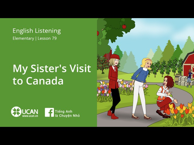 Learn English Via Listening  Elementary - Lesson 79. My Sister's Visit to Canada
