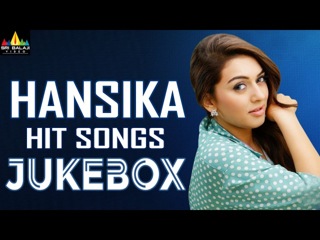 Hansika Hit Songs Jukebox | Latest Telugu Songs | Hansika Motwani Hits | Sri Balaji Video