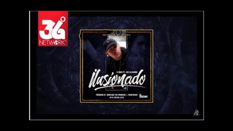 Ilusionado - R. Cruz ft Los Illusions ( Audio )
