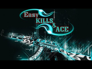 Easy KILLS & ACE)