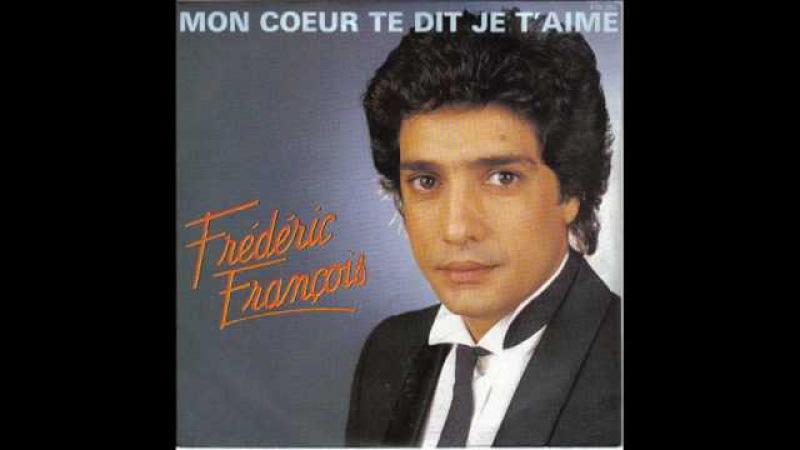 Frédéric François Mon coeur te dit je taime