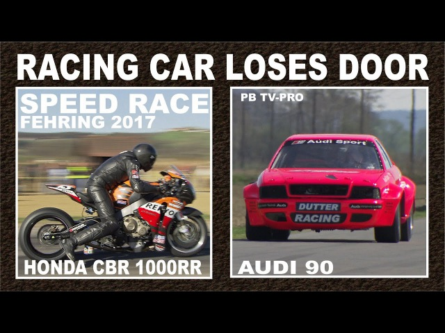 Speed Race Fehring 2017 Racing Car 1240 hp Audi 90 Loses Door