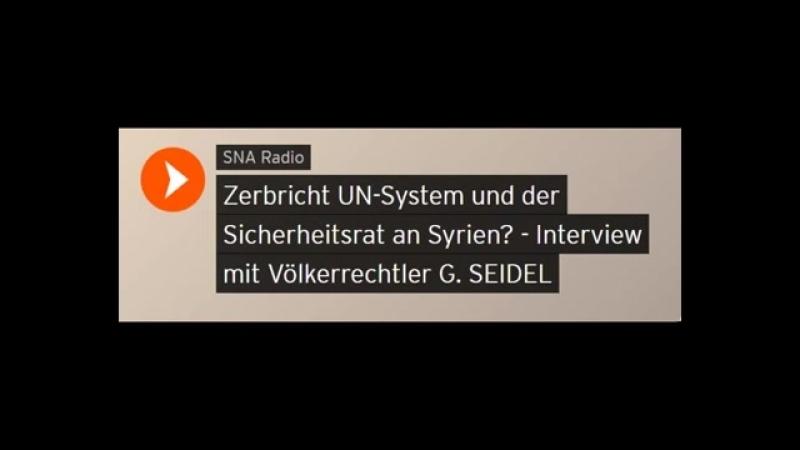 Völkerrechtler G. Seidel - Zerbricht UN-System und der Sicherheitsrat an Syrien
