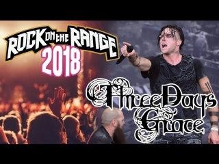 Three days grace live at rock on the range (2018)
