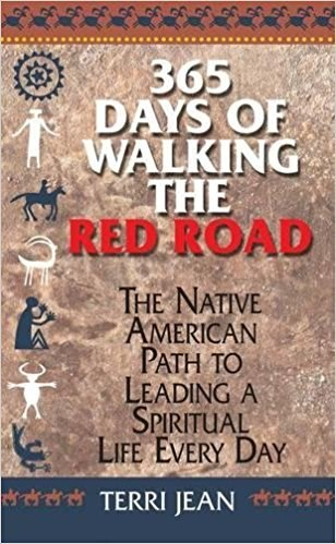 365 Days Of Walking The Red Road by Terri Jean