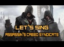 Let's sing - Assassin's Creed Syndicate
