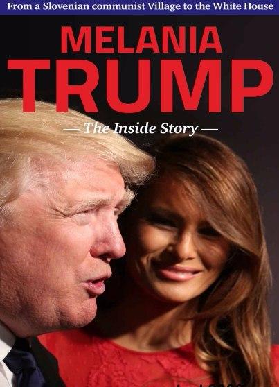 Melania Trump - The Inside Story