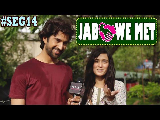 Jab We Met Seg14 With Pankhuri Awasthy Rajveer Singh   Telly Reporter Exclusive