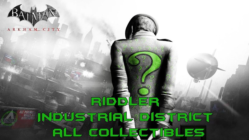 Batman Arkham City Риддлер Промышленный район Все трофеи, загадки и разрушаемые объекты