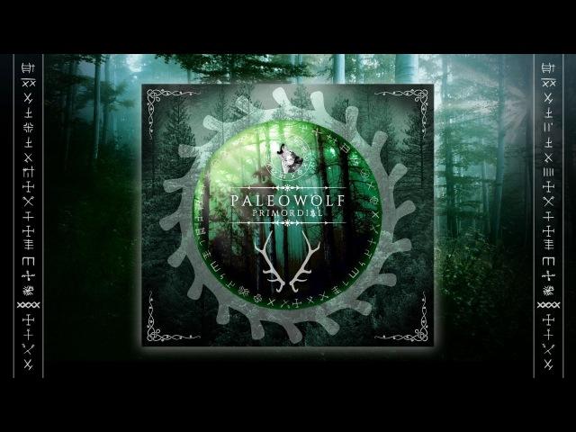 Paleowolf - Primordial (2015) full EP - Echoes of Koliba Productions