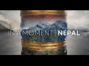 IN A MOMENT   Nepal (Travel Film)
