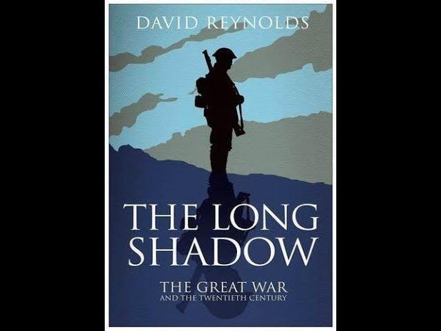 Длинные тени Первой мировой войны №1 Вспомнить и понять