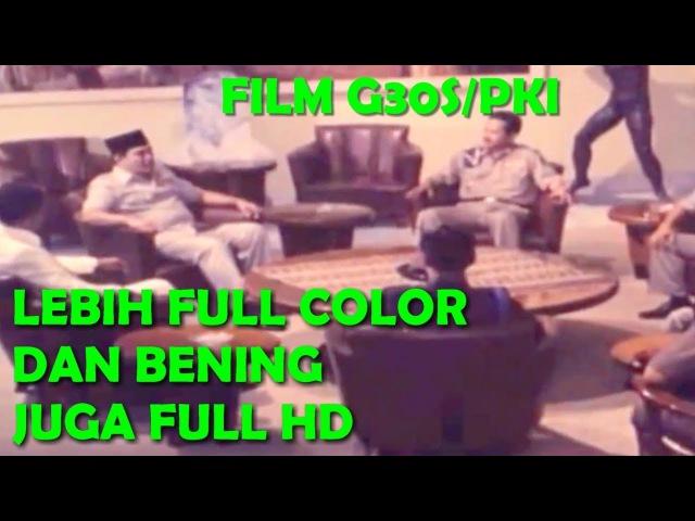 FILM G30SPKI (HD) VERSI ASLI - Kwalitas Gambar BENING (Satu2nya di Youtube Kwalitas BAGUS)