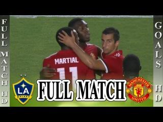 LA Galaxy vs Manchester United  Full match HD 720i   on EPIC BRO