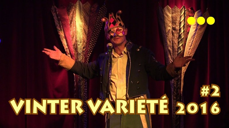 Gøglernes Vinter Varieté 2 del Operaen Christiania 04 11 2016