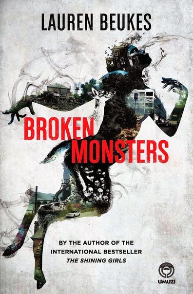 Beukes  Lauren - Broken Monsters (2014  HarperCollins)