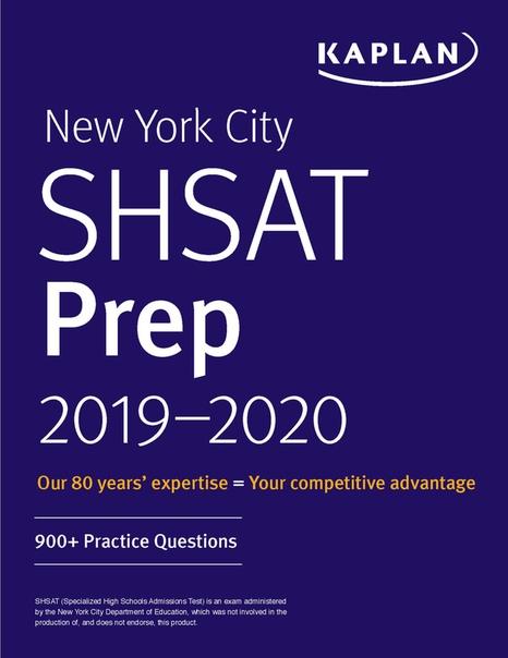 New York City SHSAT Prep 2019-2020 900+ Practice Questions (Kaplan Test Prep NY) by Kaplan Test Prep