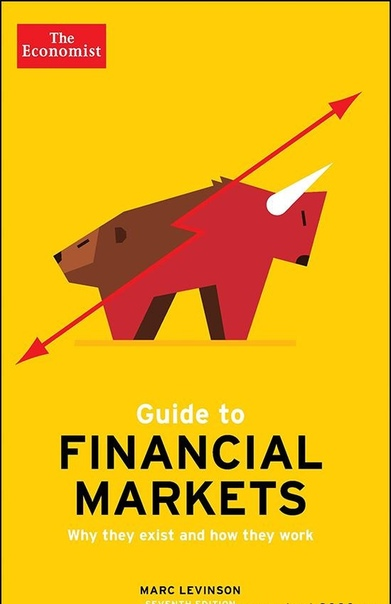 The Economist Guide To Financial Markets Why they exist and how they work (Economist Guides), 7th Edition