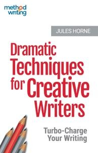 Dramatic Techniques For Creative Writers