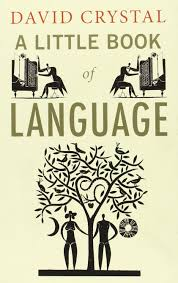 A Little Book of Language (by David Crystal)