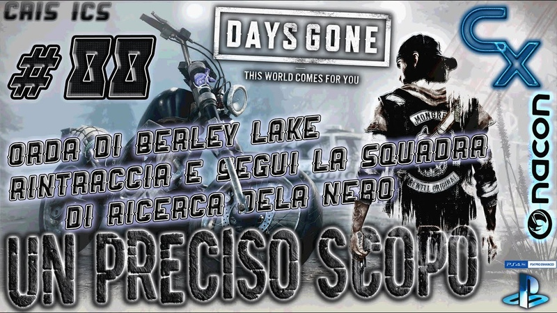 DAYS GONE UN PRECISO SCOPO 88 ORDA DI BERLEY LAKE Gameplay PS4 Pro
