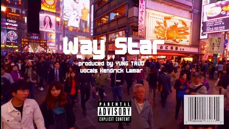 Yvng Tavo x Kendrick Lamar - Way Star