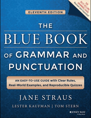 Straus J., Kaufman L., Stern T. - The Blue Book of Grammar and Punctuation -  2014