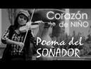 Corazón De Niño ❤ en VIOLÍN!!..Poema del Soñador (Camilo Ponce)