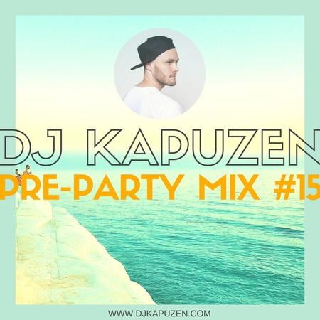 DJ KAPUZEN PRE PARTY MIX 15