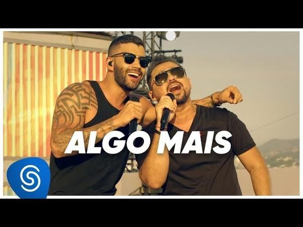 Xand Avi o feat. Gusttavo Lima Algo Mais Amante DVD: Errejota Clipe Oficial