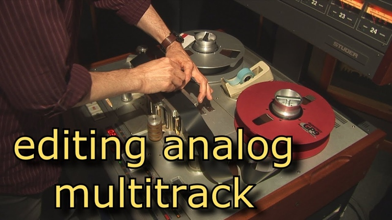 Editing Analog Tape Multitrack