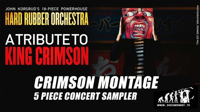 Hard Rubber Orchestra Tribute to King Crimson Concert - CRIMSON MONTAGE - 5 Song Concert Sampler
