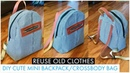 DIY BAG/MINI BACKPACK/CROSSBODY-SHOULDER BAG/BOLSA DIY/REUSE OLD CLOTHES/RECYCLING/DIY กระเป๋า