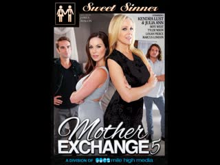 Mother Exchange 5 - Kendra Lust, Julia Ann, Skye West (Sweet Sin
