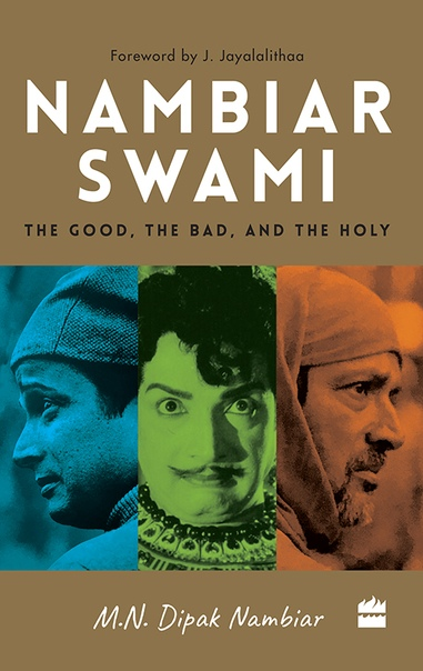 Nambiarswami The Good, the Bad and the Holy by M