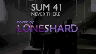 [VOCALOID Cover on SUM 41] Loneshard - Never There