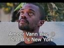 Ameer Vann Live @ S O B 's New York 9 23 19 FULL CONCERT