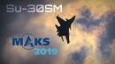 MAKS 2019 ✈️ Su 30SM Formation Tailslide Dogfight and Hardcore Aerobatics HD 50fps
