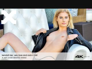 Kendall rae sex love and rock n roll on x-art