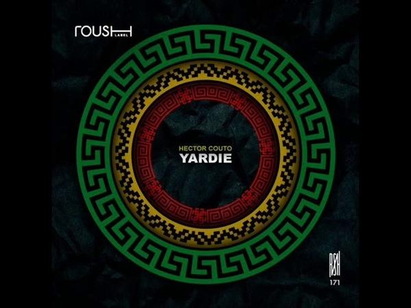 Hector Couto Yardie Original Mix