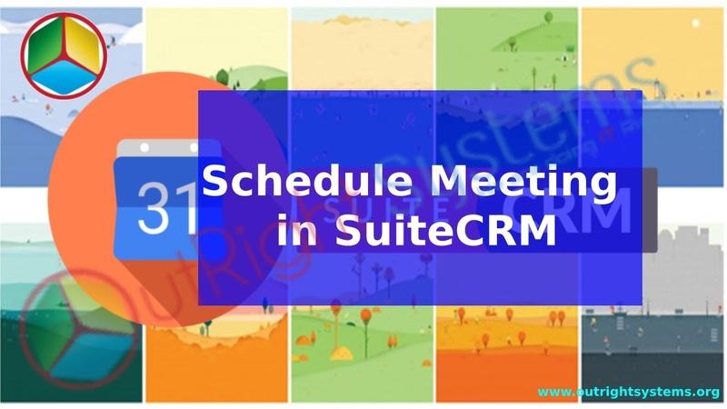 How to Set Schedule Meeting in SuiteCRM?