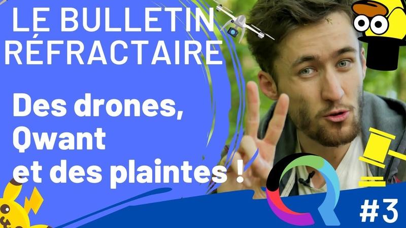 Des drones Qwant et des plaintes Le bulletin Réfractaire 3