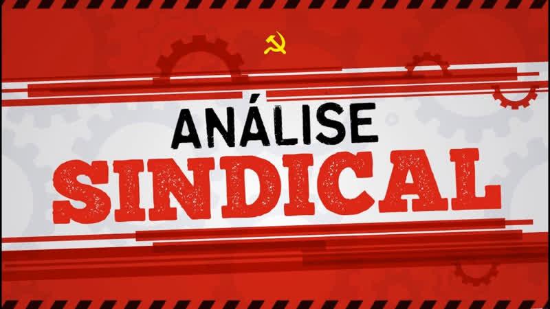 Mobilizar os trabalhadores para ocupar as ruas no dia 13 de agosto - Análise Sindical nº 6