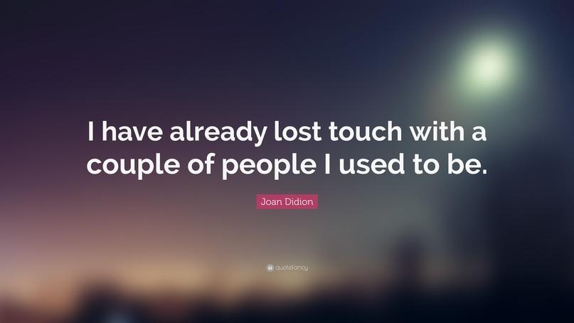 Я уже потерял связь с парочкой из тех, кем являлся когда-то. В плане - сейчас я совсем другой. Изменился полностью. Вот он, результат в настоящем.